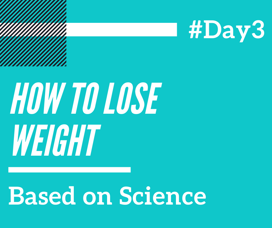 HOW TO LOSE WEIGHT BASED ON SCIENCE: #3